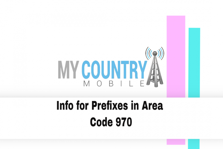 Info for Prefixes in Area Code 970 - My Country Mobile