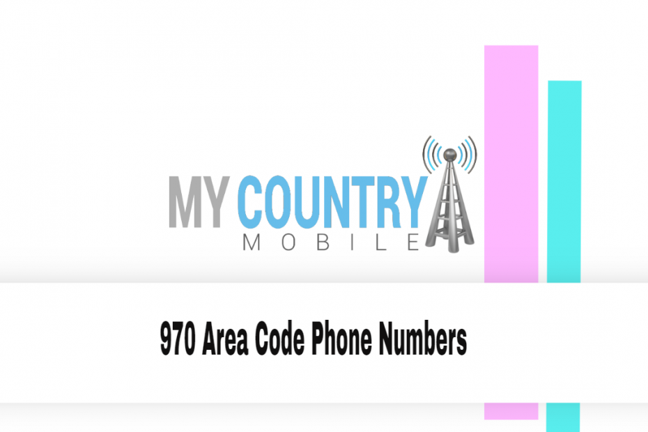 970 Area Code Phone Numbers - My Country Mobile