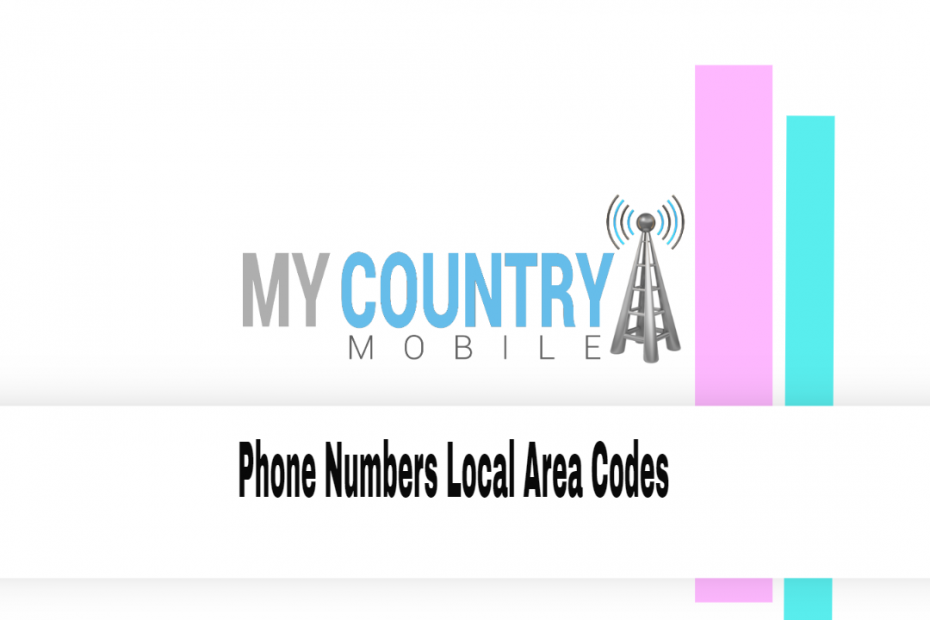 Phone Numbers Local Area Codes - My Country Mobile