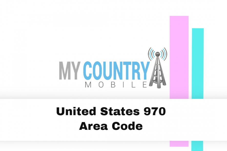 United States 970 Area Code - My Country Mobile