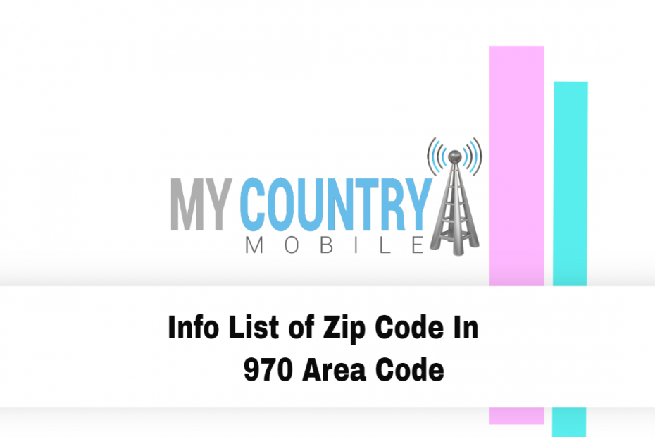 Info List of Zip Code In 970 Area Code - My Country Mobile
