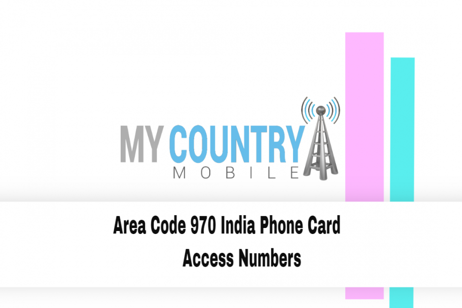 Area Code 970 India Phone Card Access Numbers - My Country Mobile