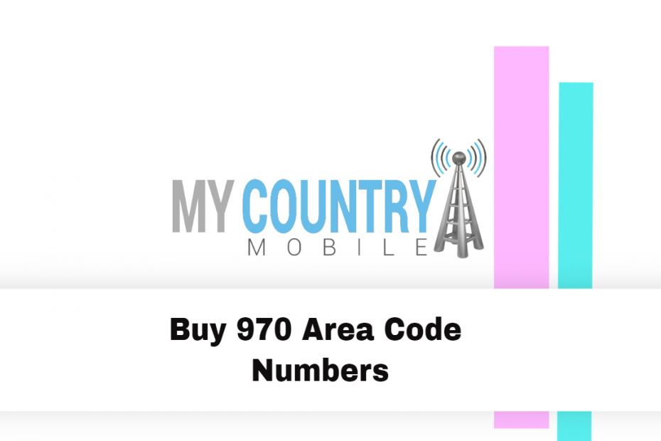Buy 970 Area Code Numbers - My Country Mobile