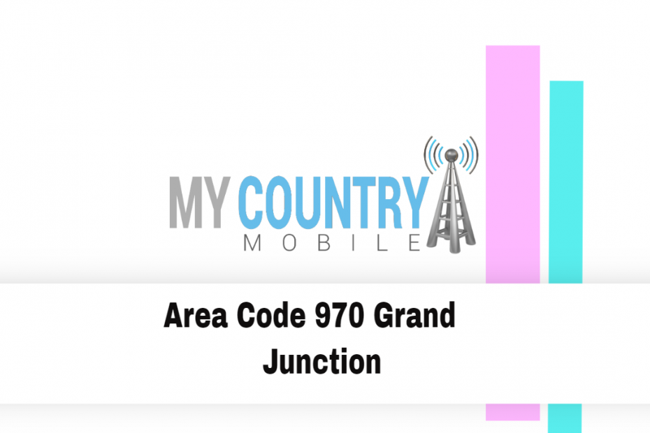 Area Code 970 Grand Junction - My Country Mobile